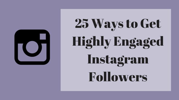 25 Ways to Get Highly Engaged Instagram (1)