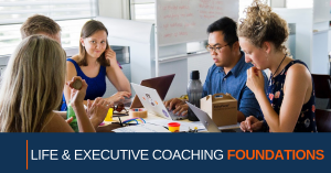 Life and Executive Coaching Foundations
