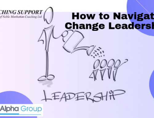 Becoming a Successful Change Agent: How to Navigate Change Leadership