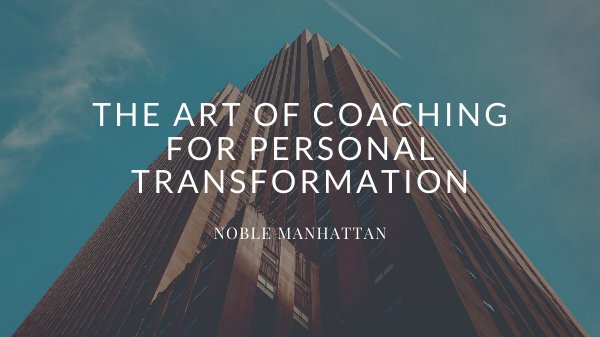 Art of Coaching for Personal Transformation