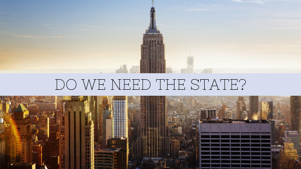 DO WE NEED THE STATE_