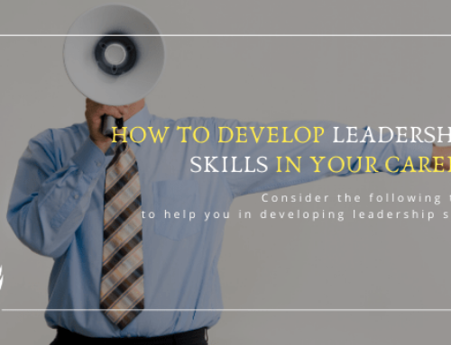 How to develop leadership skills in your career
