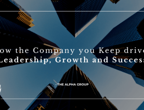 How the Company you keep drives Leadership, Growth and Success