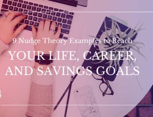 9 Nudge Theory Examples to Reach Your Life, Career, and Savings Goals